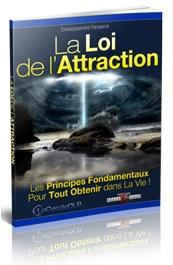 Découvrez les secrets de la loi de l'attraction pour obtenir de la vie tout ce que vous voulez