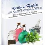 Recettes Et Remedes De Nos Grands-meres